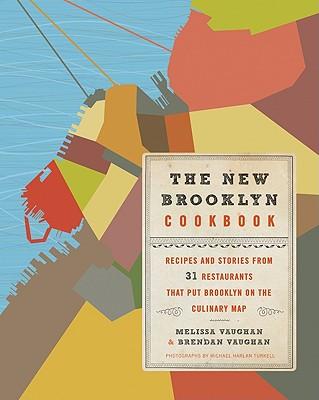 The New Brooklyn Cookbook By Vaughan, Melissa/ Vaughan, Brendan/ Turkell, Michael Harlan (PHT)