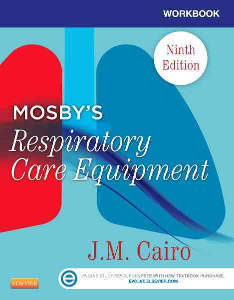 Workbook for Mosby's Respiratory Care Equipment By Cairo, J. M.