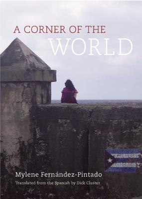 A Corner of the World By Pintado, Mylene Fernandez/ Cluster, Dick (TRN)