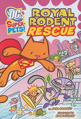 Dc Super-pets: Royal Rodent Rescue By Sazaklis, John/ Baltazar, Art (ILT)